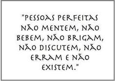 Existe perfeição? e pessoas perfeitas?
